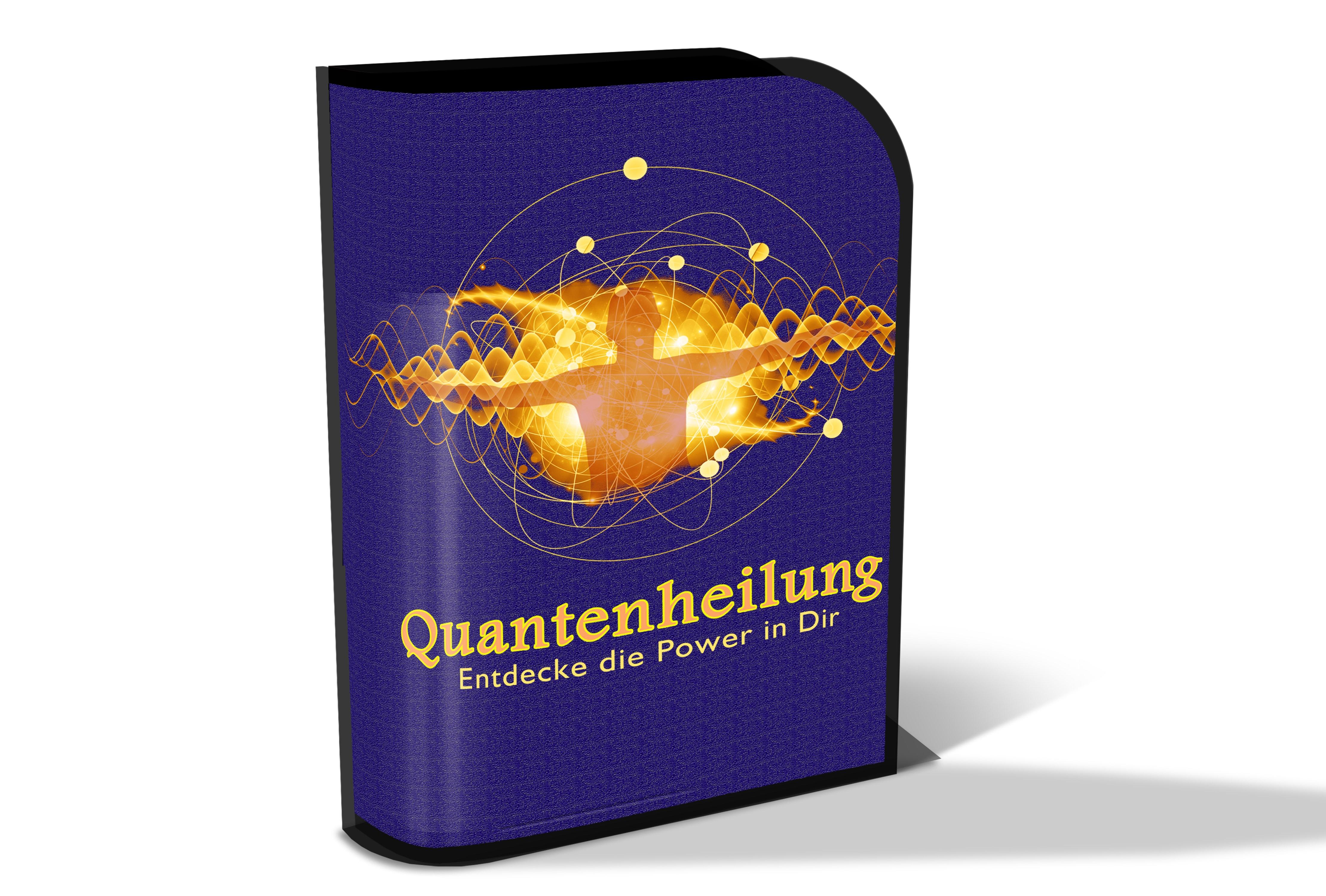 Quantenheilung-Entdecke die Power in dir